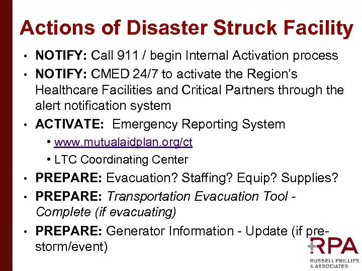 Actions of Disaster Struck Facility NOTIFY: Call 911 / begin Internal Activation process •