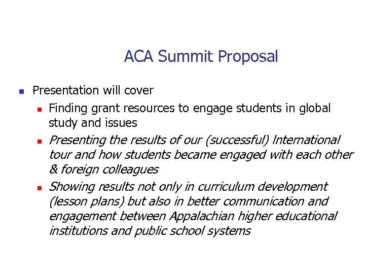 ACA Summit Proposal n Presentation will cover n Finding grant resources to engage students
