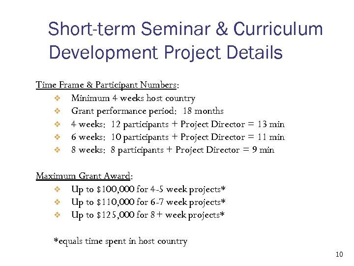 Short-term Seminar & Curriculum Development Project Details Time Frame & Participant Numbers: v Minimum