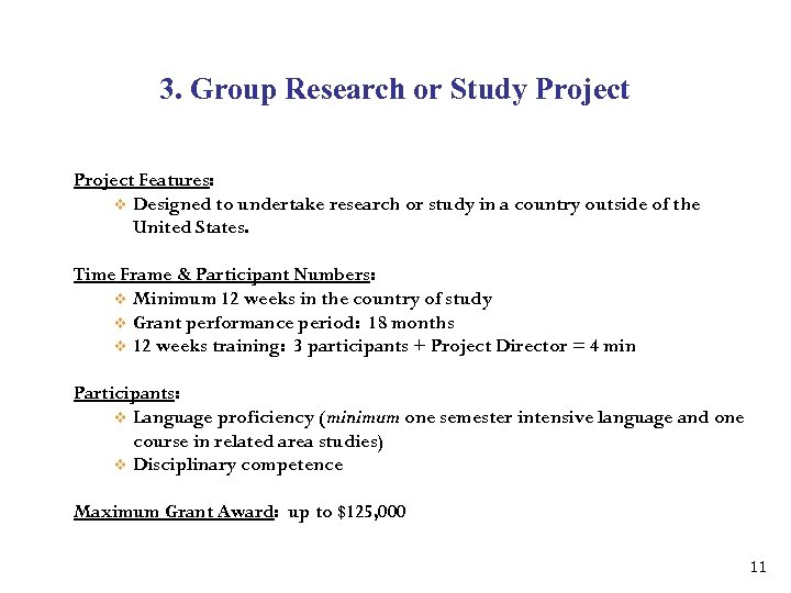 3. Group Research or Study Project Features: v Designed to undertake research or study