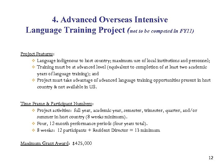 4. Advanced Overseas Intensive Language Training Project (not to be competed in FY 11)