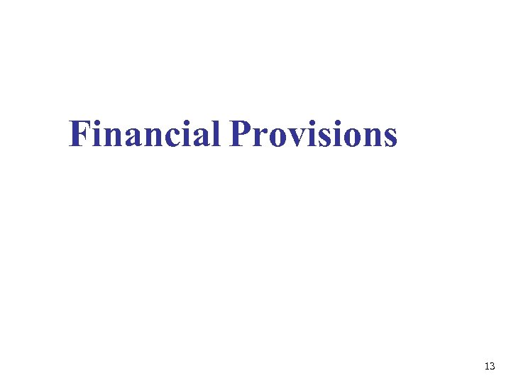 Financial Provisions 13