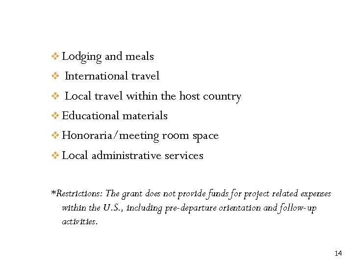 v Lodging and meals International travel v Local travel within the host country v