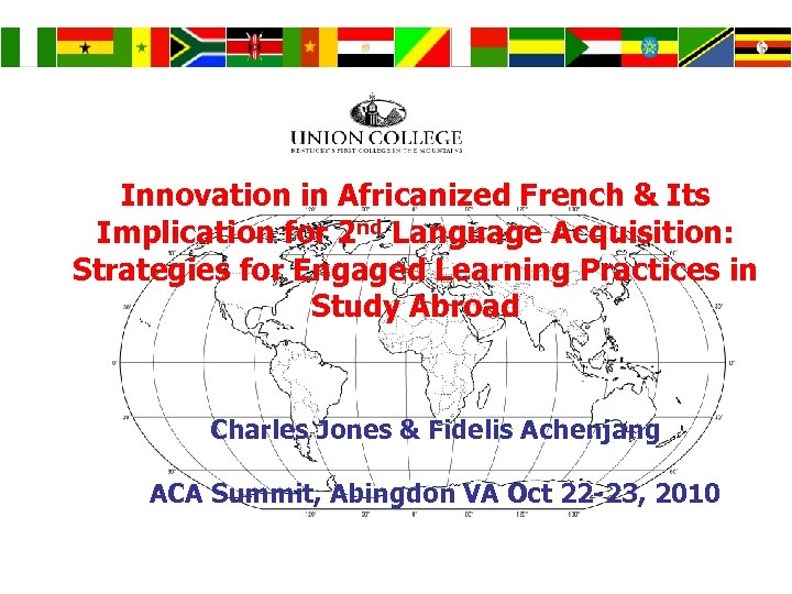 Innovation in Africanized French & Its Implication for 2 nd Language Acquisition: Strategies for
