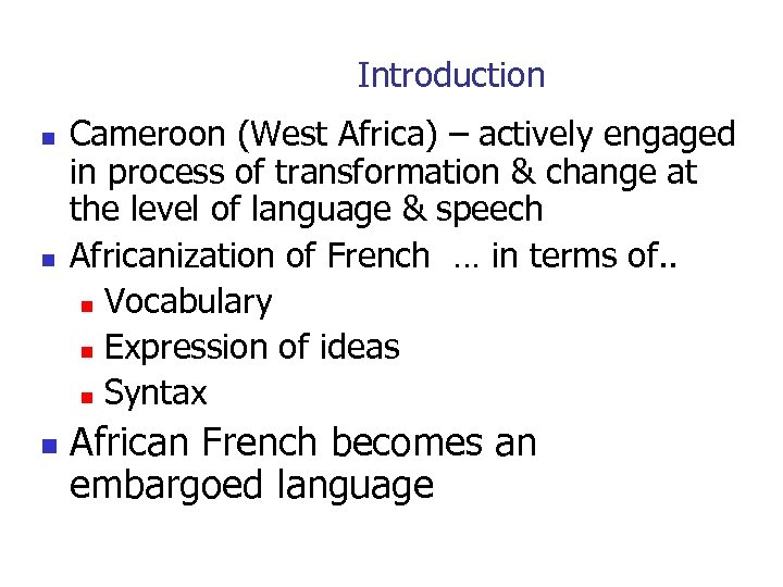 Introduction n Cameroon (West Africa) – actively engaged in process of transformation & change