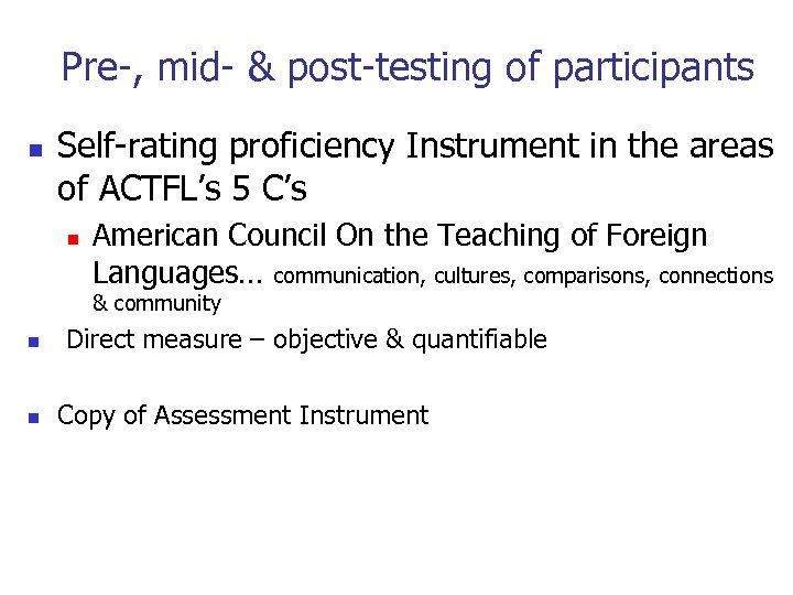 Pre-, mid- & post-testing of participants n Self-rating proficiency Instrument in the areas of
