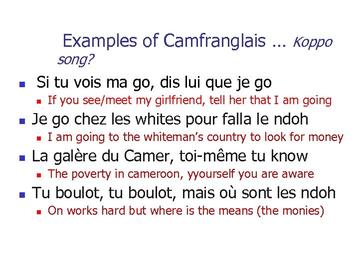 Examples of Camfranglais … Koppo song? n Si tu vois ma go, dis