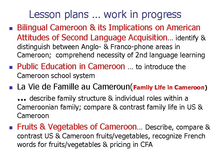 Lesson plans … work in progress n Bilingual Cameroon & its Implications on American