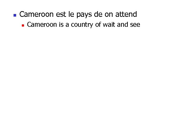 n Cameroon est le pays de on attend n Cameroon is a country of