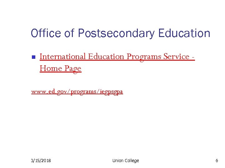 Office of Postsecondary Education n International Education Programs Service Home Page www. ed. gov/programs/iegpsgpa
