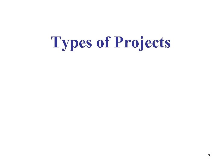 Types of Projects 7