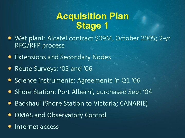 Acquisition Plan Stage 1 Wet plant: Alcatel contract $39 M, October 2005; 2 -yr