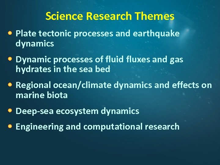 Science Research Themes Plate tectonic processes and earthquake dynamics Dynamic processes of fluid fluxes