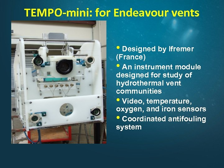 TEMPO-mini: for Endeavour vents • Designed by Ifremer (France) • An instrument module designed