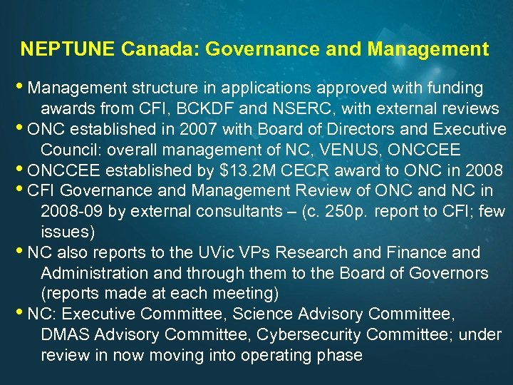 NEPTUNE Canada: Governance and Management • Management structure in applications approved with funding awards
