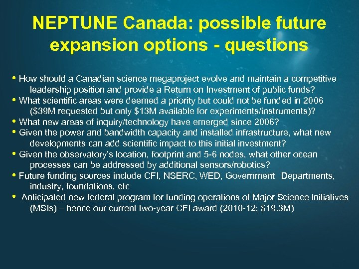 NEPTUNE Canada: possible future expansion options - questions • How should a Canadian science