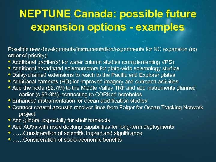 NEPTUNE Canada: possible future expansion options - examples Possible new developments/instrumentation/experiments for NC expansion