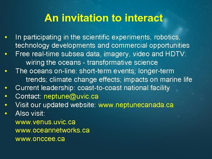 An invitation to interact • • In participating in the scientific experiments, robotics, technology