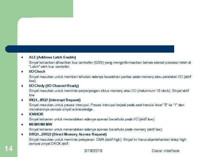 l l l l 14 ALE (Address Latch Enable) Sinyal keluarkan dihasilkan bus controller