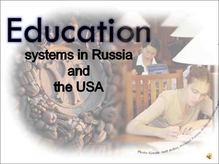 systems in Russia and the USA