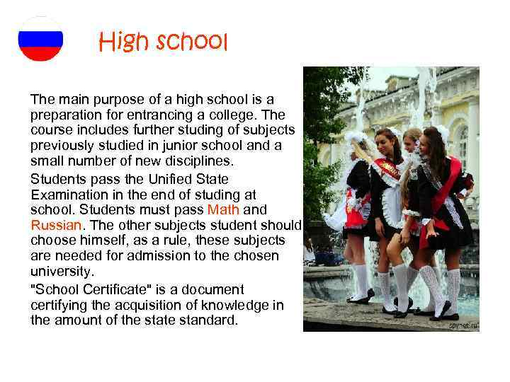 High school The main purpose of a high school is a preparation for entrancing