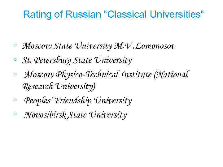 """Rating of Russian """"Classical Universities"""" ◦ Moscow State University M. V. Lomonosov ◦ St."""