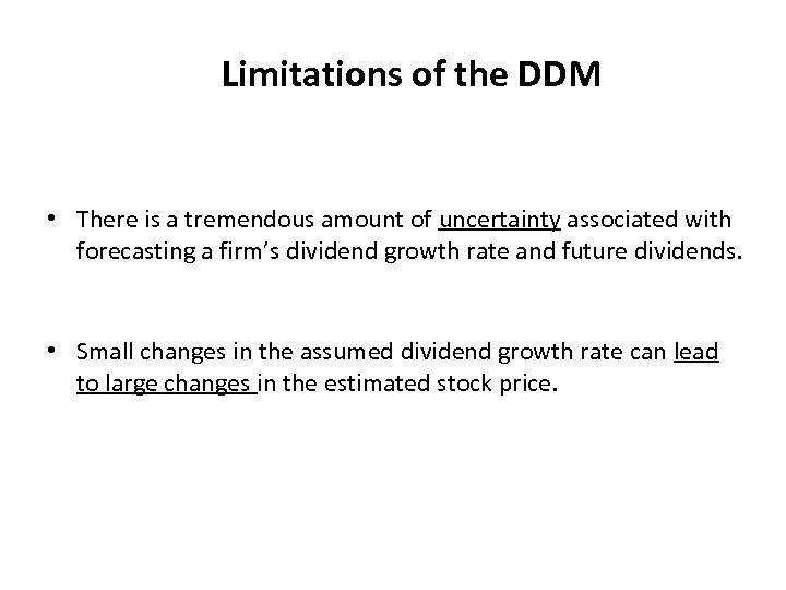 Limitations of the DDM • There is a tremendous amount of uncertainty associated with