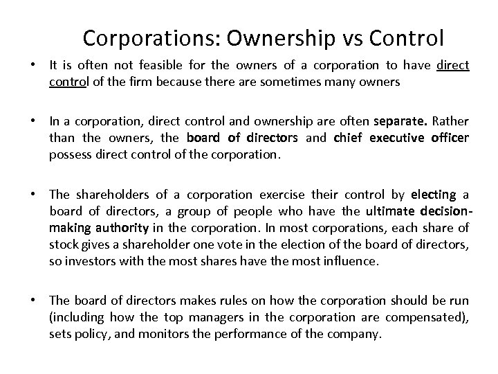 Corporations: Ownership vs Control • It is often not feasible for the owners of