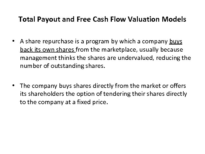 Total Payout and Free Cash Flow Valuation Models • A share repurchase is a