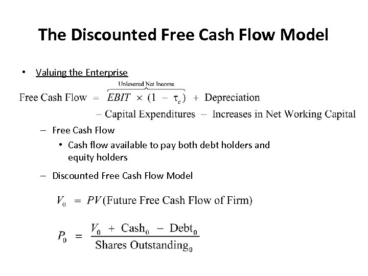 The Discounted Free Cash Flow Model • Valuing the Enterprise – Free Cash Flow