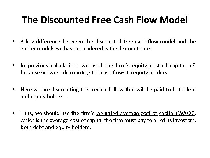 The Discounted Free Cash Flow Model • A key difference between the discounted free