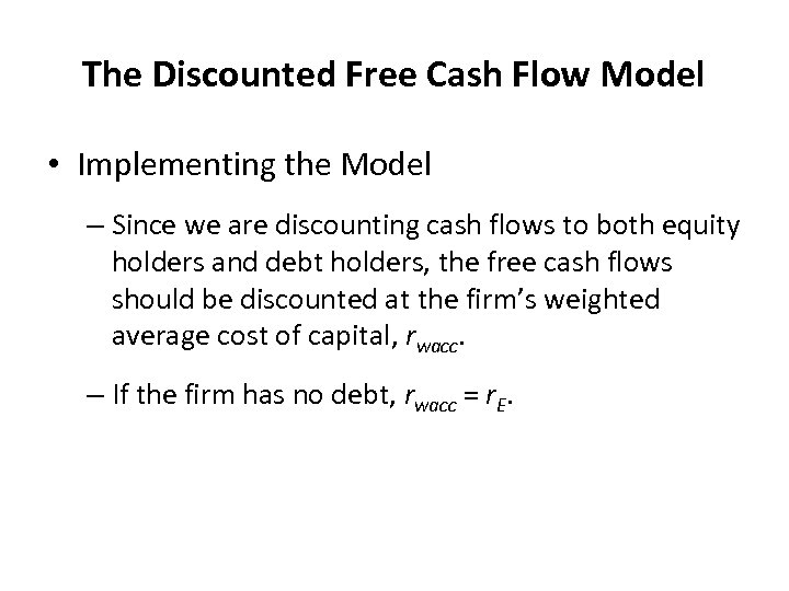 The Discounted Free Cash Flow Model • Implementing the Model – Since we are