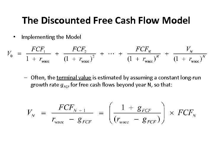 The Discounted Free Cash Flow Model • Implementing the Model – Often, the terminal