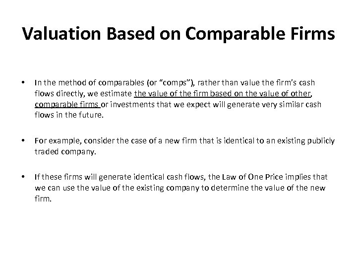 """Valuation Based on Comparable Firms • In the method of comparables (or """"comps""""), rather"""