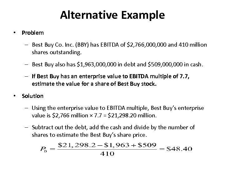Alternative Example • Problem – Best Buy Co. Inc. (BBY) has EBITDA of $2,
