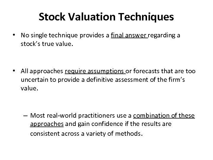 Stock Valuation Techniques • No single technique provides a final answer regarding a stock's