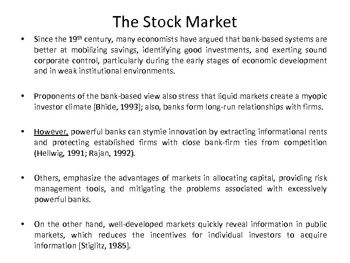 The Stock Market • Since the 19 th century, many economists have argued that