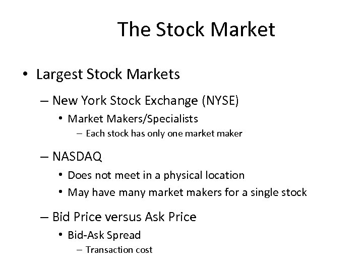 The Stock Market • Largest Stock Markets – New York Stock Exchange (NYSE) •