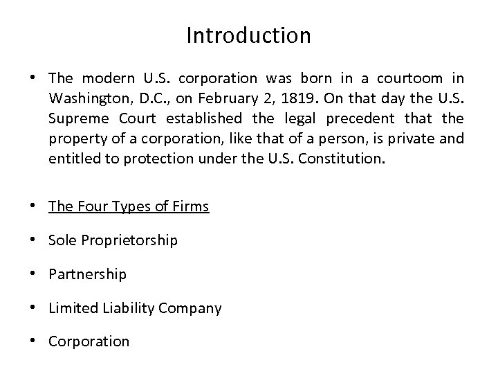 Introduction • The modern U. S. corporation was born in a courtoom in Washington,