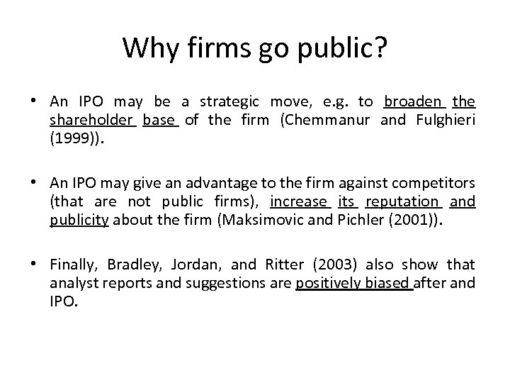 Why firms go public? • An IPO may be a strategic move, e. g.