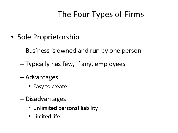 The Four Types of Firms • Sole Proprietorship – Business is owned and run