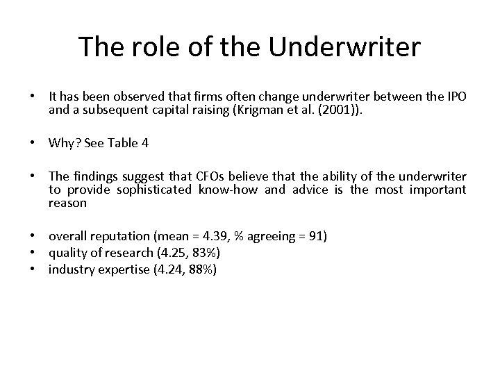 The role of the Underwriter • It has been observed that firms often change