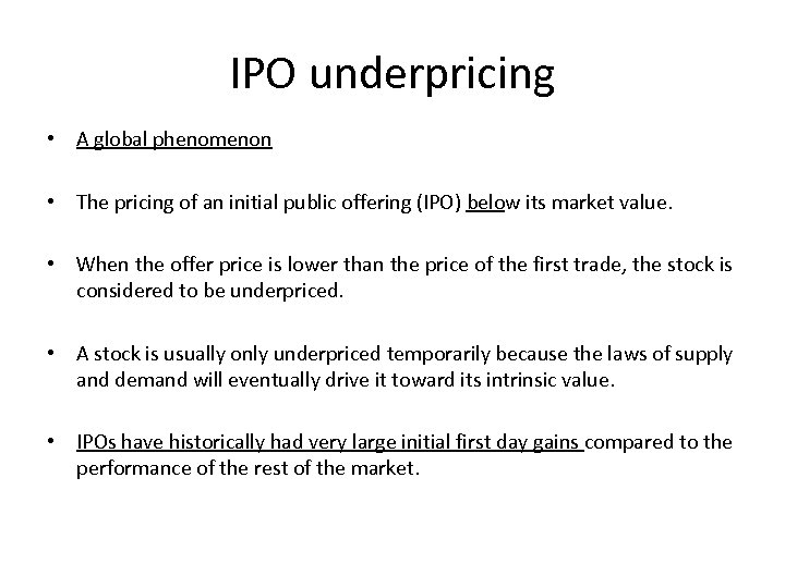 IPO underpricing • A global phenomenon • The pricing of an initial public offering