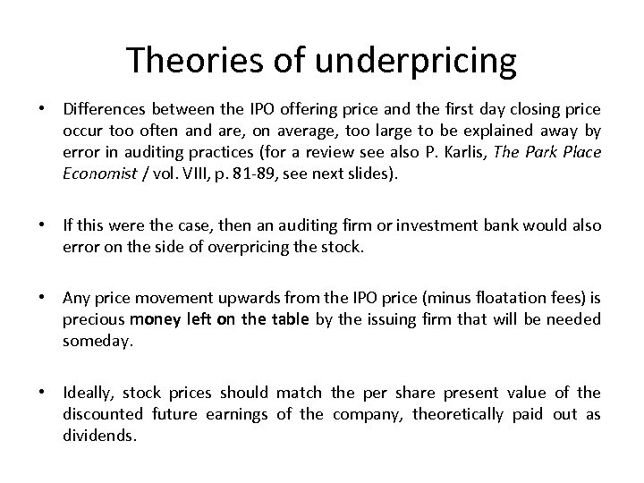 Theories of underpricing • Differences between the IPO offering price and the first day