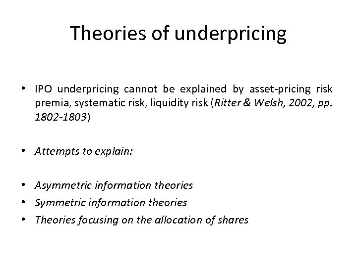 Theories of underpricing • IPO underpricing cannot be explained by asset-pricing risk premia, systematic