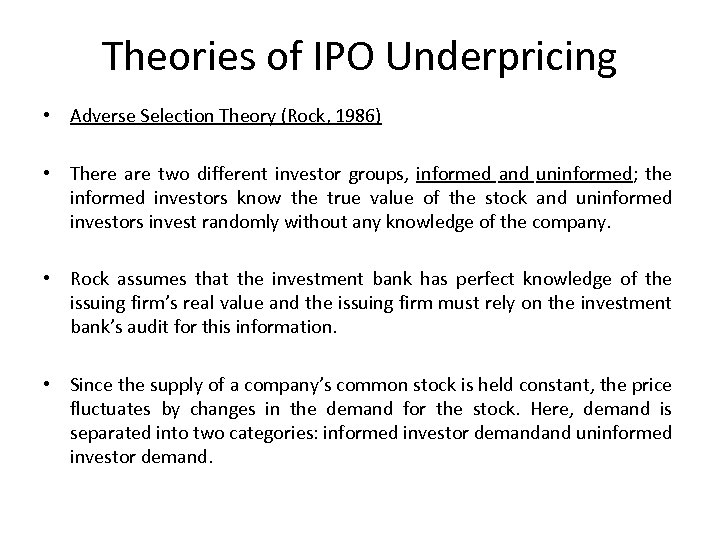 Theories of IPO Underpricing • Adverse Selection Theory (Rock, 1986) • There are two