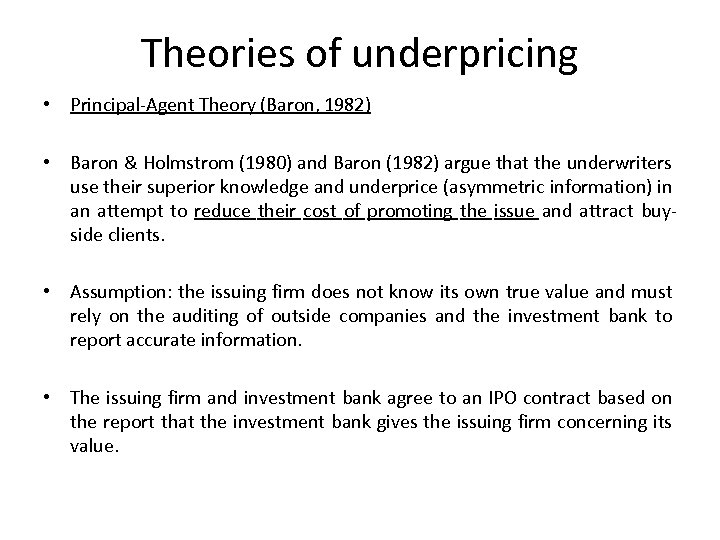 Theories of underpricing • Principal-Agent Theory (Baron, 1982) • Baron & Holmstrom (1980) and