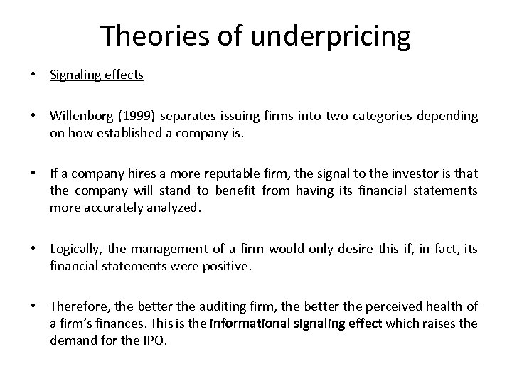 Theories of underpricing • Signaling effects • Willenborg (1999) separates issuing firms into two