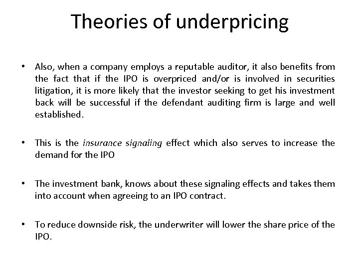 Theories of underpricing • Also, when a company employs a reputable auditor, it also