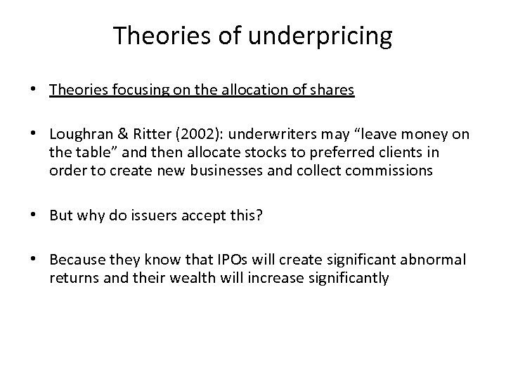 Theories of underpricing • Theories focusing on the allocation of shares • Loughran &